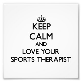 Keep Calm and Love your Sports Therapist Photo Print