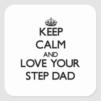 Keep Calm and Love your Step-Dad Square Stickers