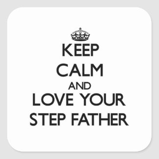 Keep Calm and Love your Step-Father Sticker