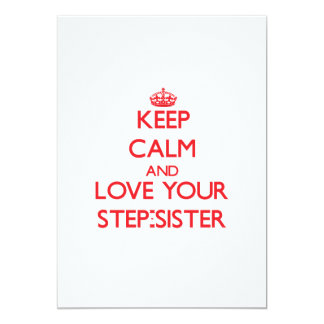 Keep Calm and Love your Step-Sister 5x7 Paper Invitation Card