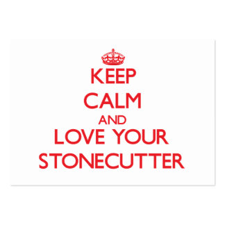 Keep Calm and Love your Stonecutter Business Cards
