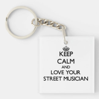 Keep Calm and Love your Street Musician Acrylic Key Chain