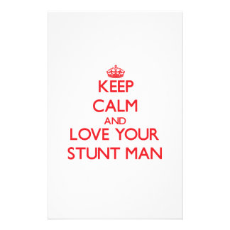 Keep Calm and Love your Stunt Man Customized Stationery