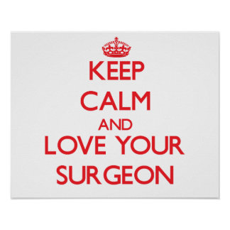 Keep Calm and Love your Surgeon Print