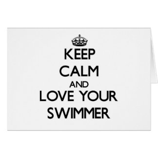 Keep Calm and Love your Swimmer Greeting Cards