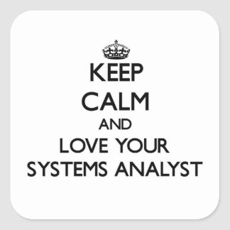 Keep Calm and Love your Systems Analyst Square Sticker