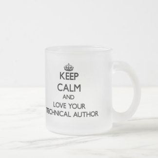Keep Calm and Love your Technical Author Mugs