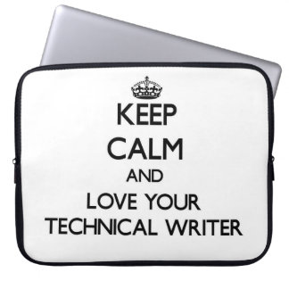 Keep Calm and Love your Technical Writer Laptop Sleeve