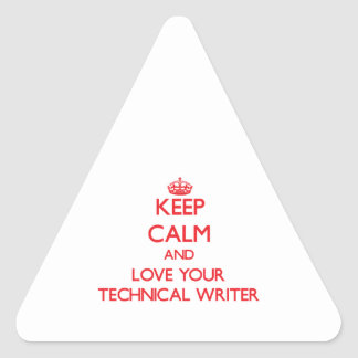 Keep Calm and Love your Technical Writer Triangle Sticker