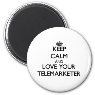 Keep Calm and Love your Telemarketer 2 Inch Round Magnet