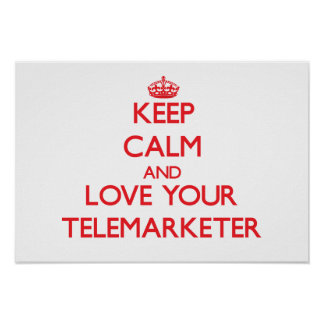 Keep Calm and Love your Telemarketer Poster