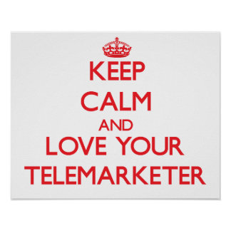 Keep Calm and Love your Telemarketer Print