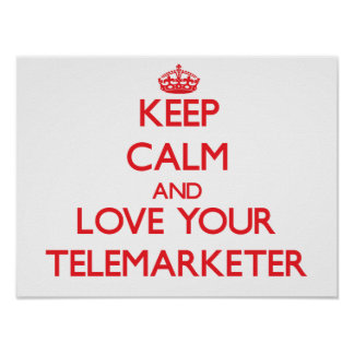 Keep Calm and Love your Telemarketer Posters
