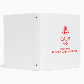 Keep Calm and Love your Television Camera Operator Vinyl Binder