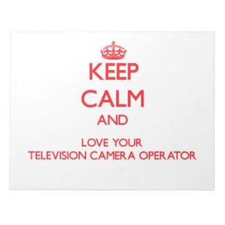 Keep Calm and Love your Television Camera Operator Memo Note Pad