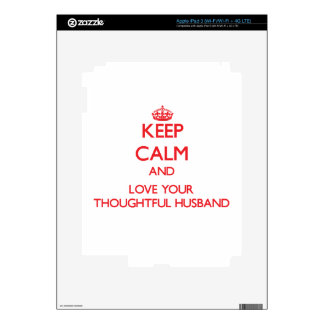 Keep Calm and Love your Thoughtful Husband iPad 3 Skin