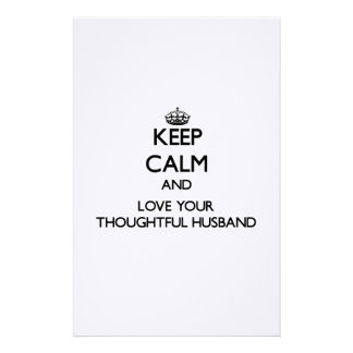Keep Calm and Love your Thoughtful Husband Custom Stationery