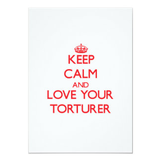 Keep Calm and Love your Torturer 5x7 Paper Invitation Card