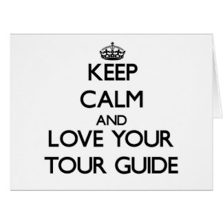 Keep Calm and Love your Tour Guide Cards