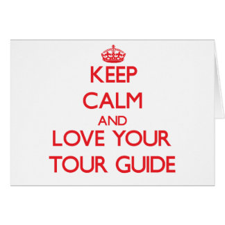 Keep Calm and Love your Tour Guide Greeting Cards