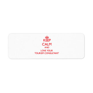 Keep Calm and Love your Tourism Consultant Return Address Labels