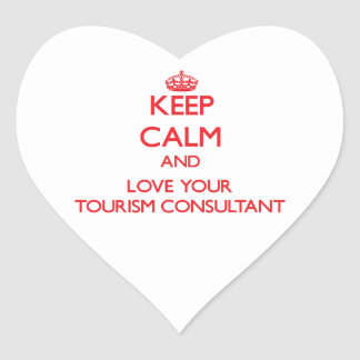 Keep Calm and Love your Tourism Consultant Heart Sticker