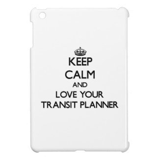 Keep Calm and Love your Transit Planner iPad Mini Covers