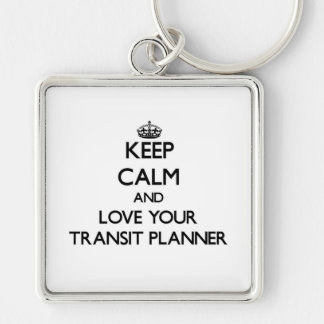 Keep Calm and Love your Transit Planner Key Chains