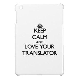 Keep Calm and Love your Translator iPad Mini Cases