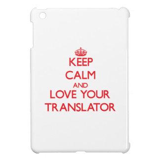 Keep Calm and Love your Translator iPad Mini Case