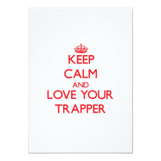 Keep Calm and Love your Trapper Custom Announcement