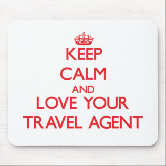 Keep Calm and Love your Travel Agent Mouse Pad