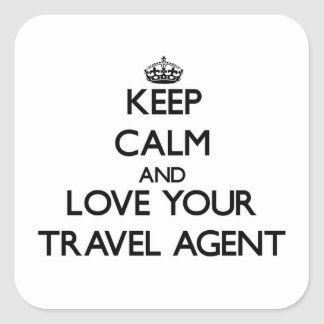 Keep Calm and Love your Travel Agent Square Stickers