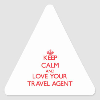 Keep Calm and Love your Travel Agent Triangle Sticker