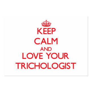 Keep Calm and Love your Trichologist Business Cards