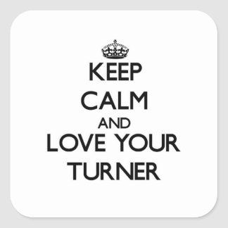Keep Calm and Love your Turner Sticker