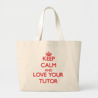 Keep Calm and Love your Tutor Large Tote Bag