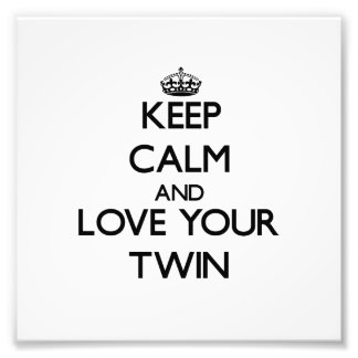 Keep Calm and Love your Twin Photo Art
