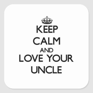 Keep Calm and Love your Uncle Square Sticker