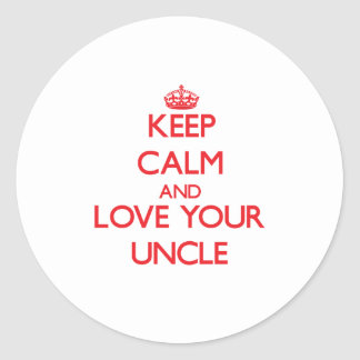 Keep Calm and Love your Uncle Classic Round Sticker