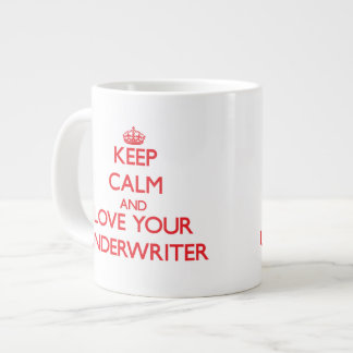 Keep Calm and Love your Underwriter Large Coffee Mug