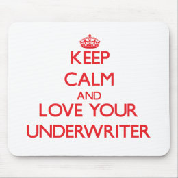 Keep Calm and Love your Underwriter Mouse Pad