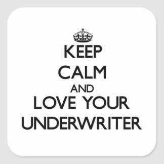 Keep Calm and Love your Underwriter Stickers