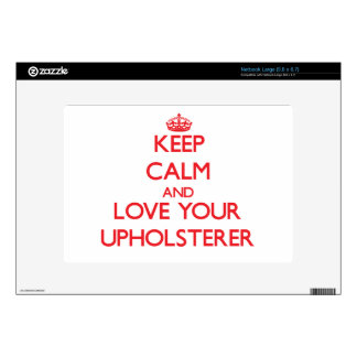 Keep Calm and Love your Upholsterer Netbook Decals
