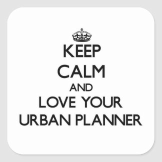 Keep Calm and Love your Urban Planner Stickers