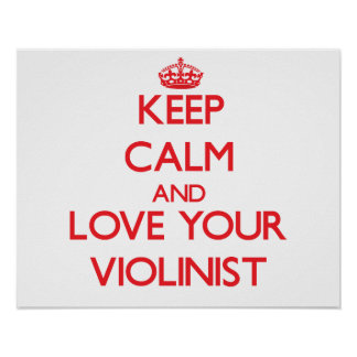 Keep Calm and Love your Violinist Posters