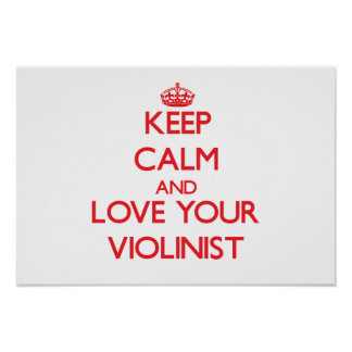 Keep Calm and Love your Violinist Poster