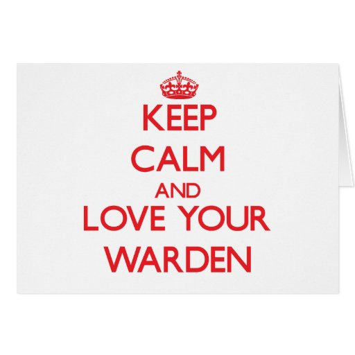 Keep Calm and Love your Warden Card