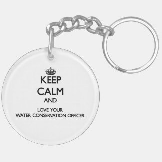 Keep Calm and Love your Water Conservation Officer Double-Sided Round Acrylic Keychain