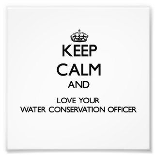 Keep Calm and Love your Water Conservation Officer Photo